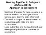 working together to safeguard children 2013 approach to assessment