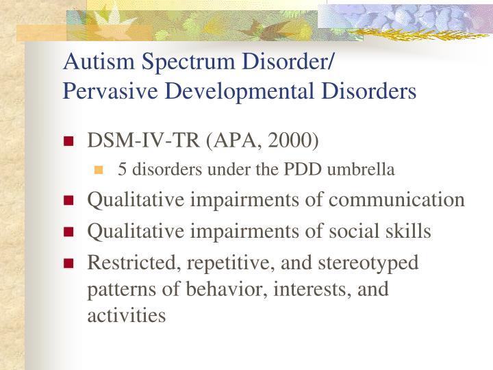 Autism Spectrum Disorder/