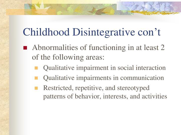 Childhood Disintegrative con't