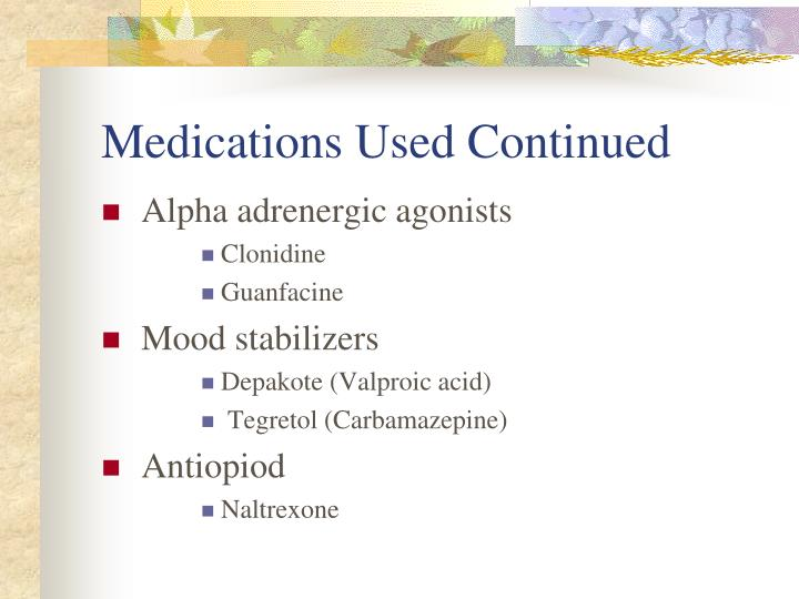 Medications Used Continued