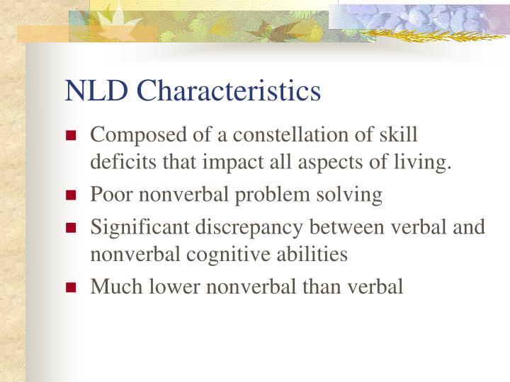 NLD Characteristics
