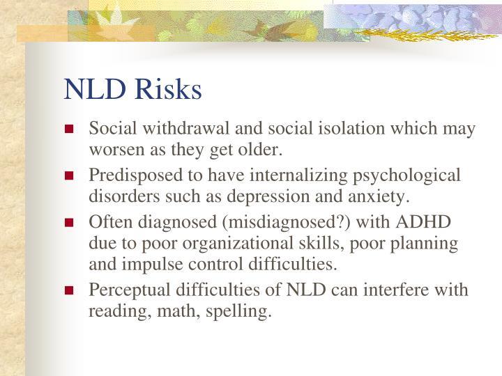 NLD Risks