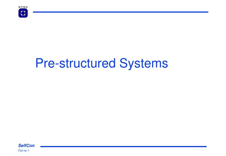 pre structured systems