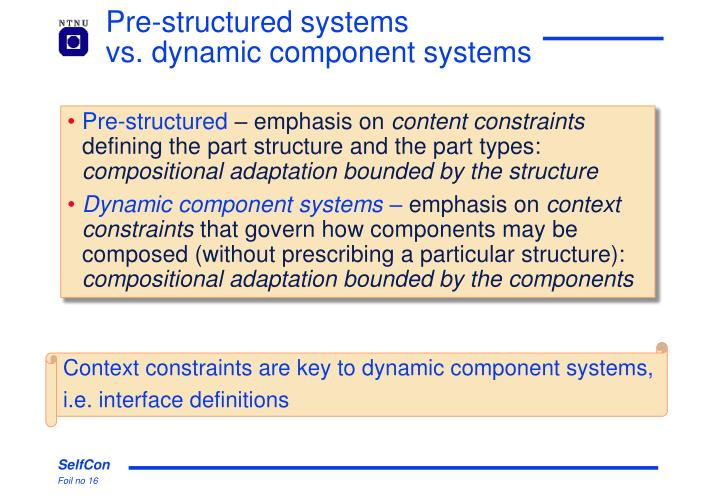 Pre-structured systems