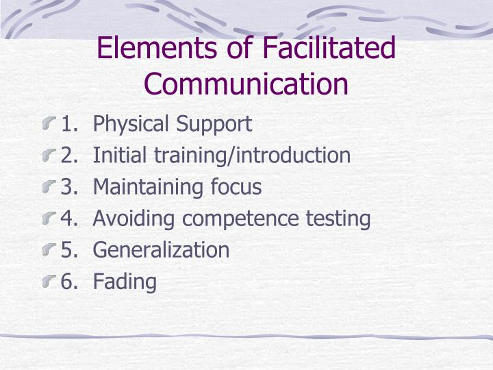 Elements of Facilitated Communication