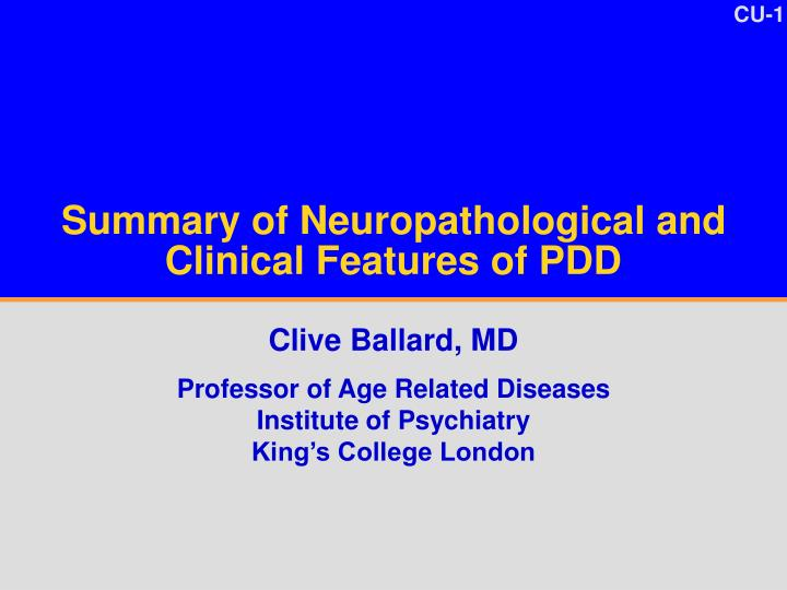 Summary of neuropathological and clinical features of pdd