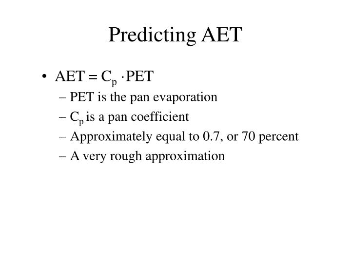 Predicting AET