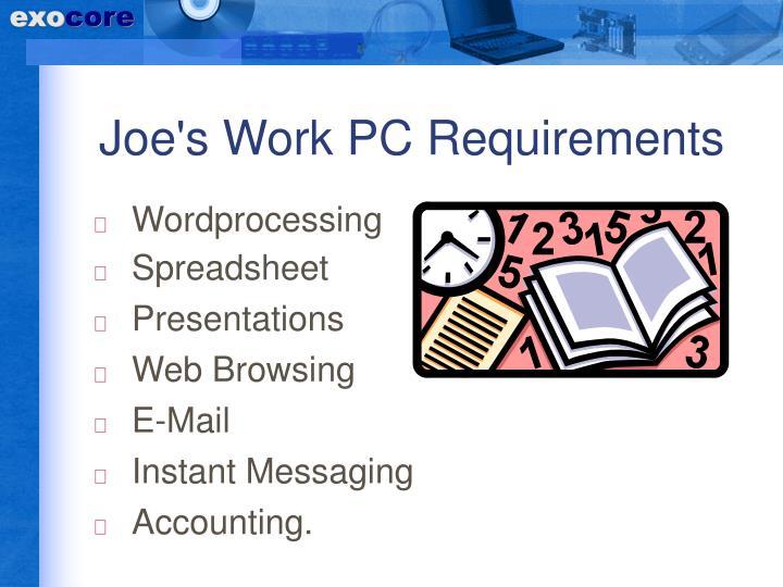 Joe's Work PC Requirements