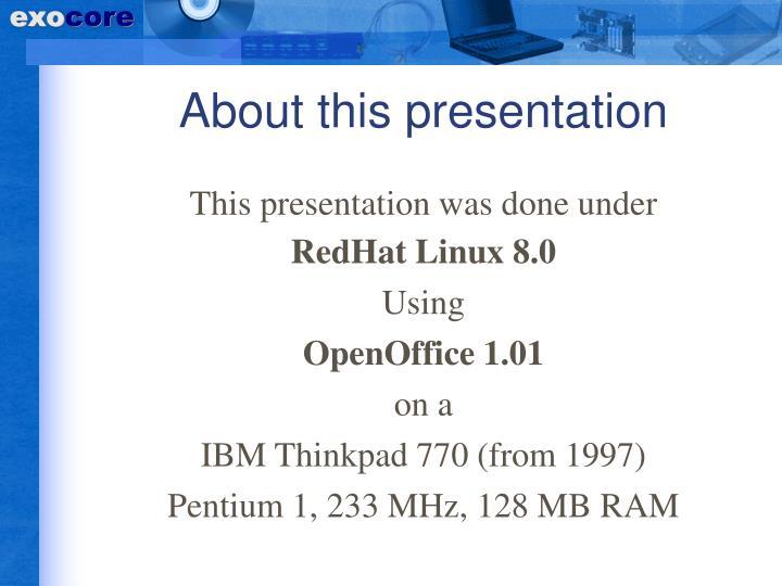 This presentation was done under