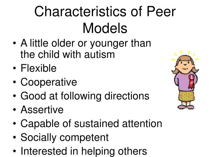Characteristics of Peer Models