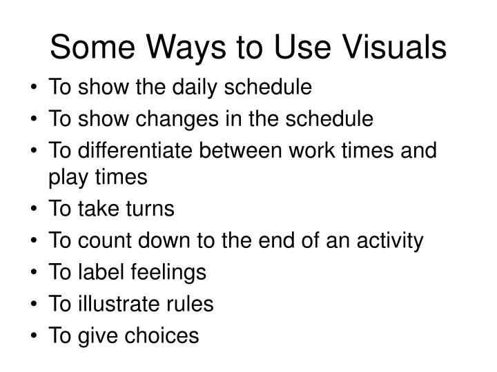 Some Ways to Use Visuals