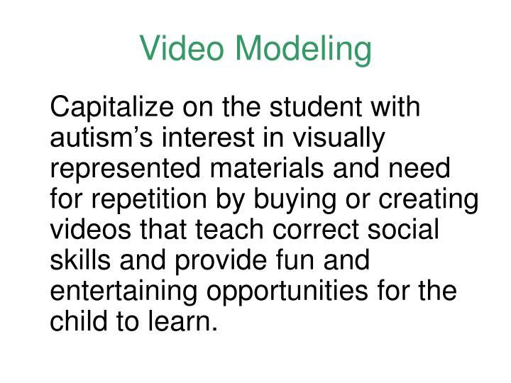 Video Modeling