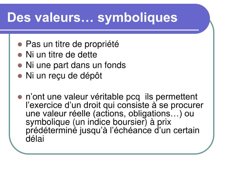 Des valeurs… symboliques