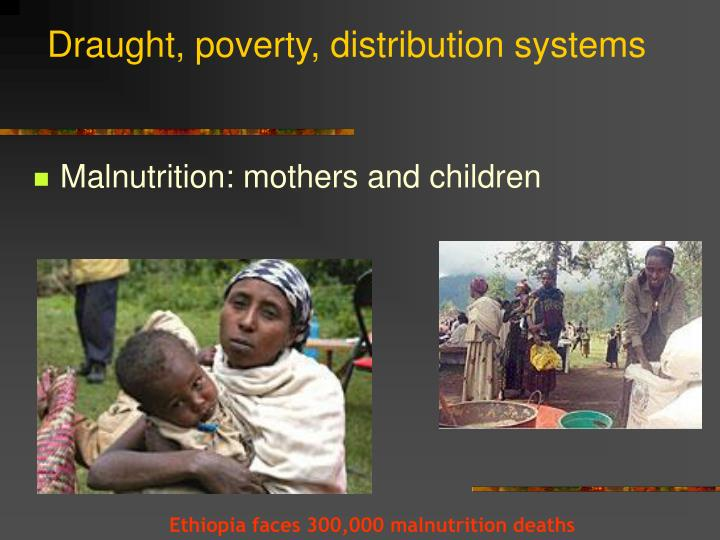 Draught, poverty, distribution systems