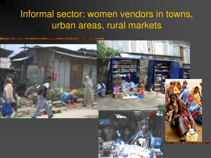 Informal sector: women vendors in towns, urban areas, rural markets