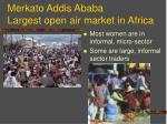 merkato addis ababa largest open air market in africa