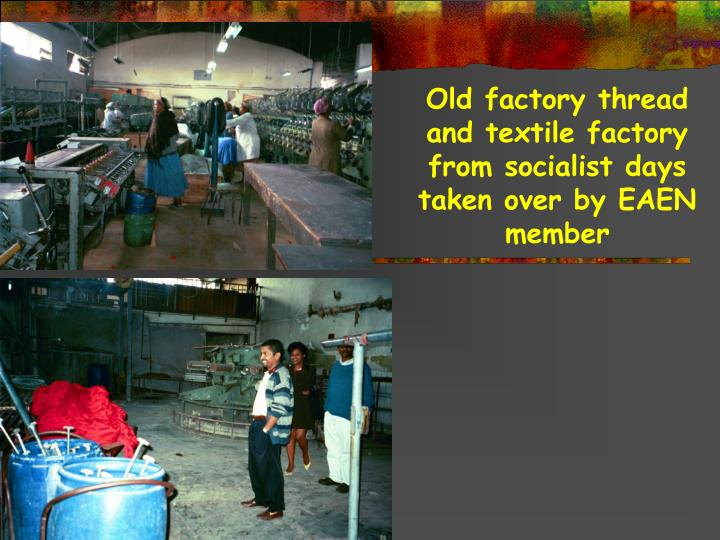 Old factory thread and textile factory from socialist days taken over by EAEN member