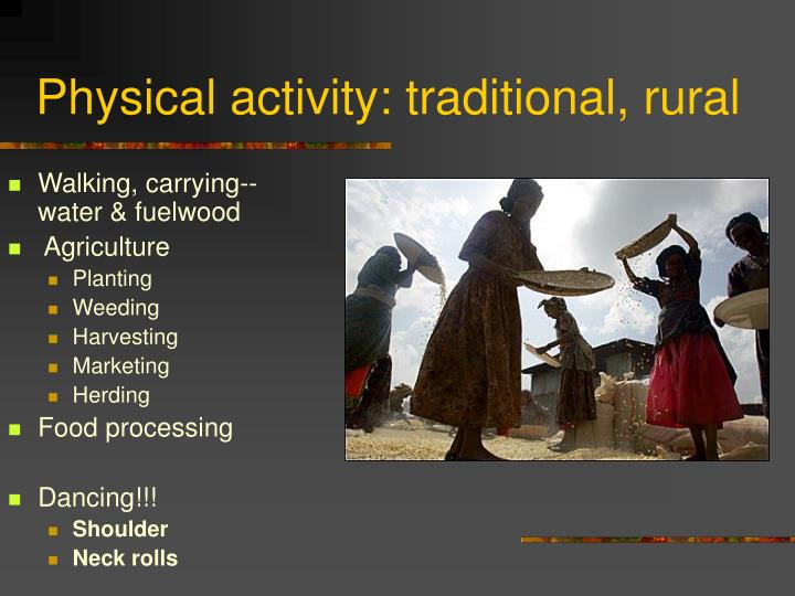 Physical activity: traditional, rural