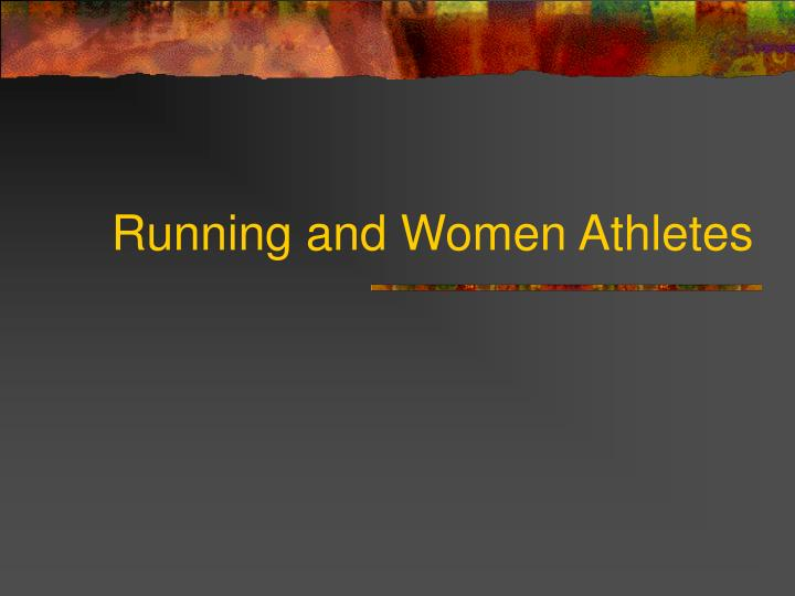 Running and Women Athletes