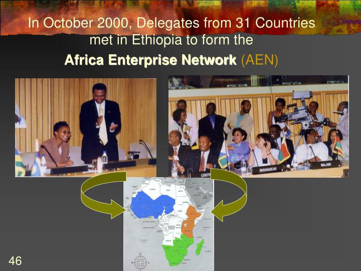 In October 2000, Delegates from 31 Countries met in Ethiopia to form the