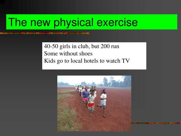 The new physical exercise