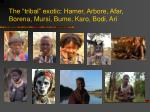 the tribal exotic hamer arbore afar borena mursi bume karo bodi ari