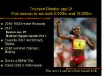 tirunesh dibaba age 21 first woman to win both 5 000m and 10 000m