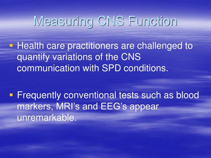 Measuring CNS Function