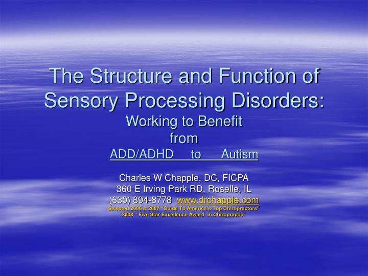 The Structure and Function of Sensory Processing Disorders: