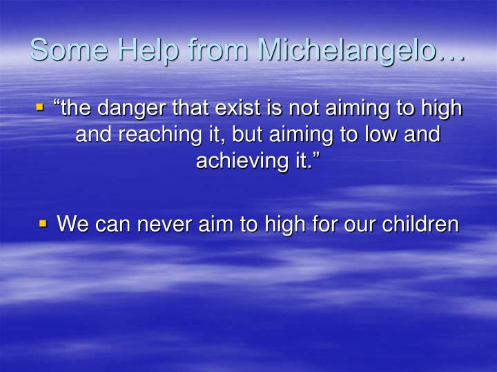 Some Help from Michelangelo…