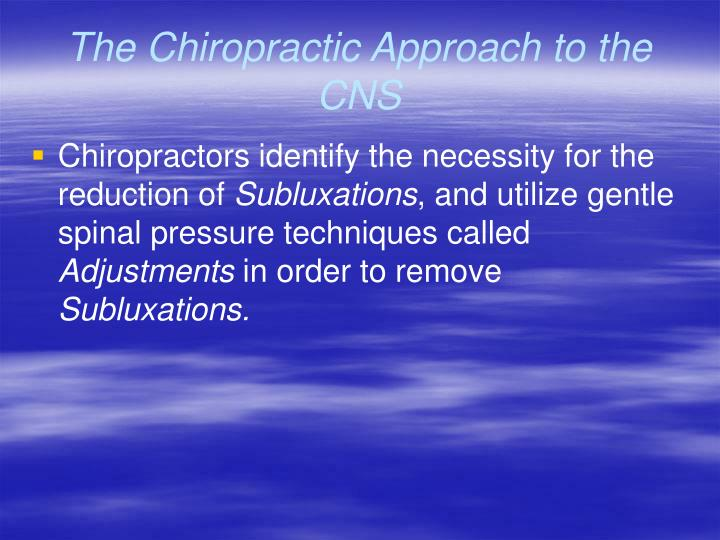 The Chiropractic Approach to the CNS