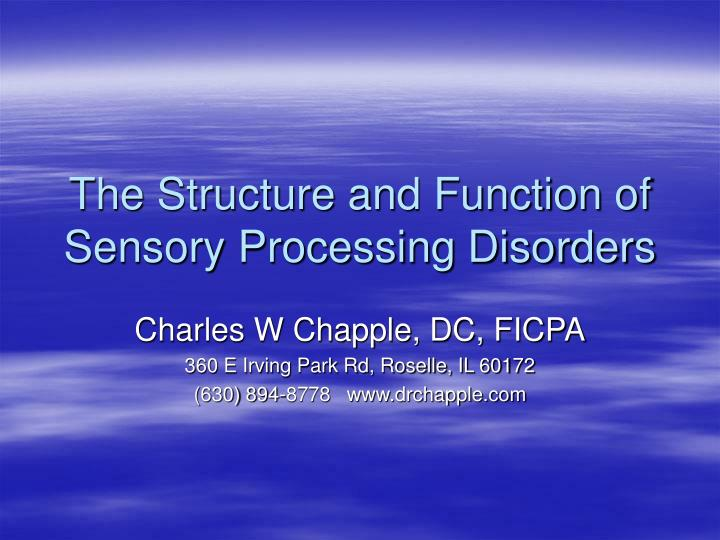 The Structure and Function of Sensory Processing Disorders