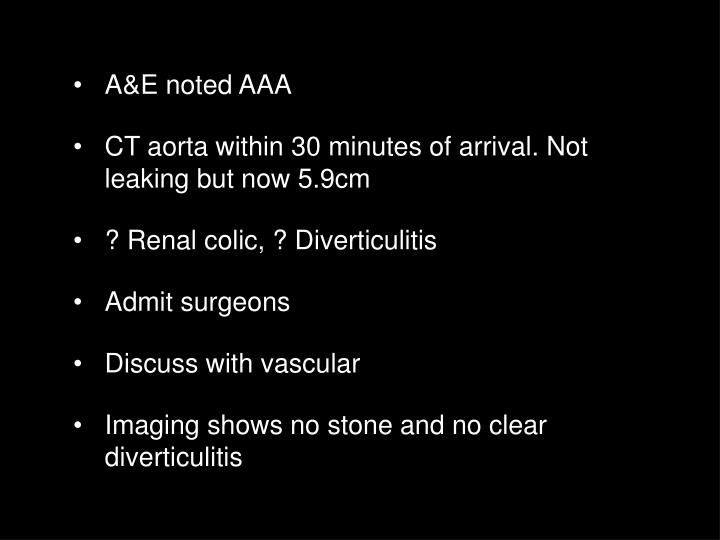 A&E noted AAA