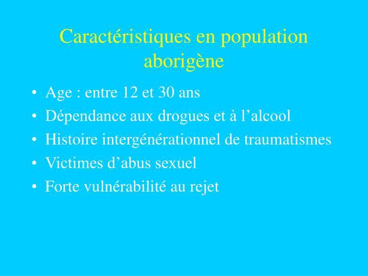 Caractéristiques en population aborigène