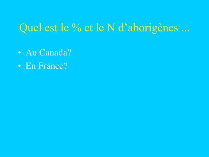Quel est le % et le N d'aborigènes ...