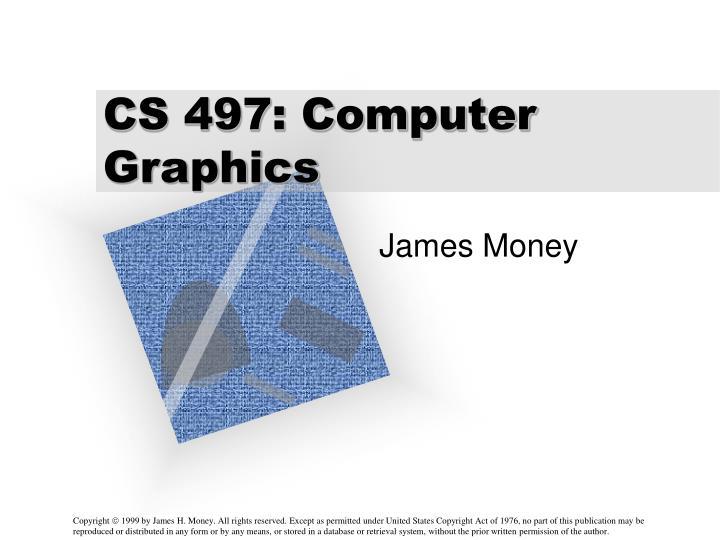 cs 497 computer graphics