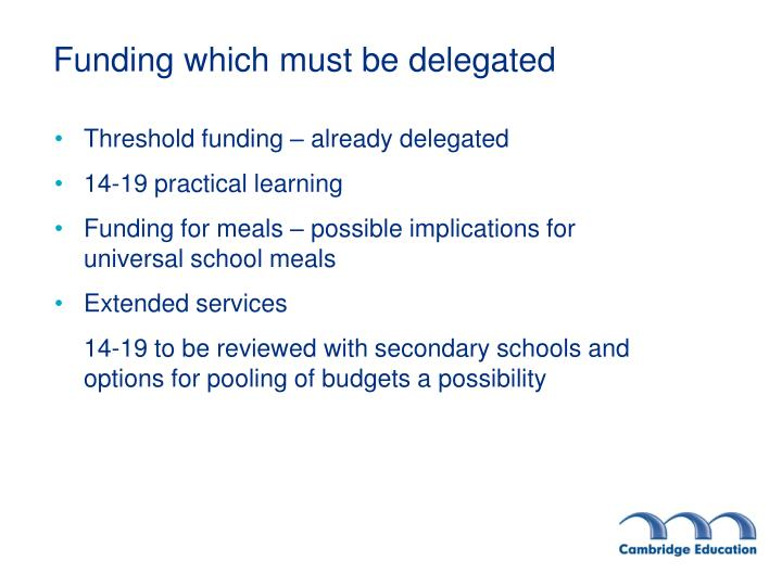 Funding which must be delegated