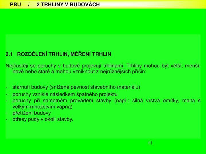 2.1   ROZDĚLENÍ TRHLIN, MĚŘENÍ TRHLIN