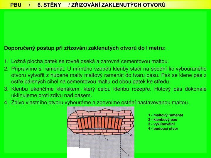 Doporučený postup při zřizování zaklenutých otvorů do l metru: