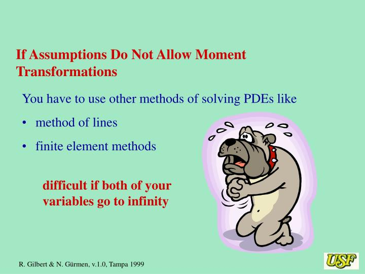 If Assumptions Do Not Allow Moment Transformations