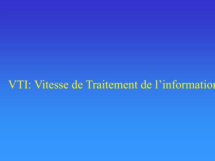 VTI: Vitesse de Traitement de l'information
