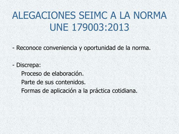 ALEGACIONES SEIMC A LA NORMA UNE 179003:2013