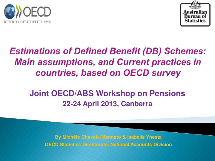 Estimations of Defined Benefit (DB) Schemes: Main assumptions, and Current practices in countries, based on OECD survey