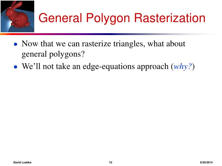 General Polygon Rasterization