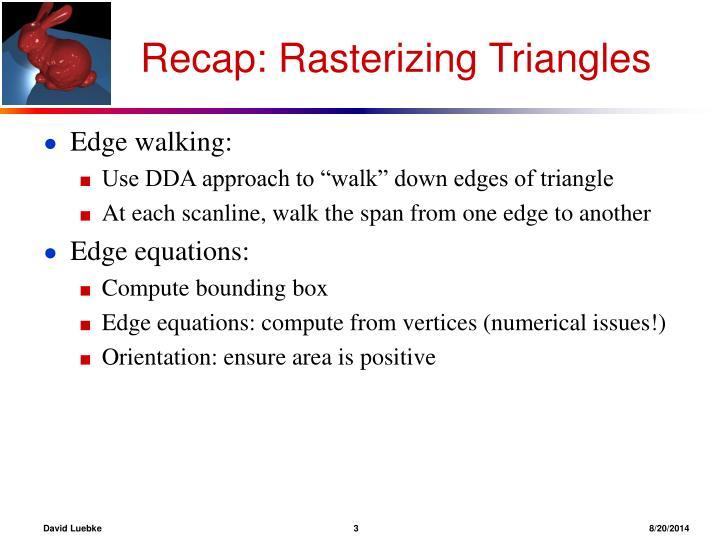 Recap: Rasterizing Triangles