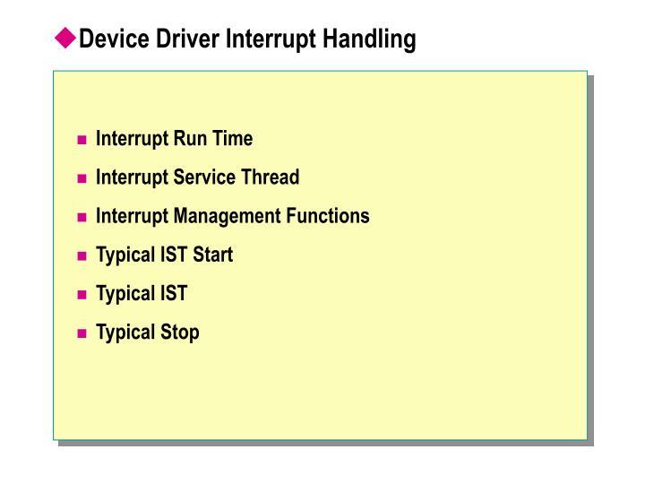 Device Driver Interrupt Handling