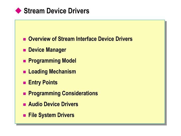 Stream Device Drivers