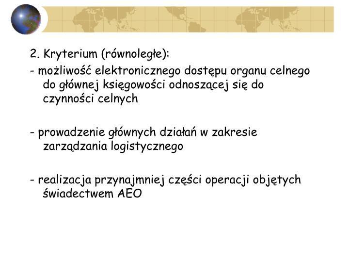 2. Kryterium (równoległe):