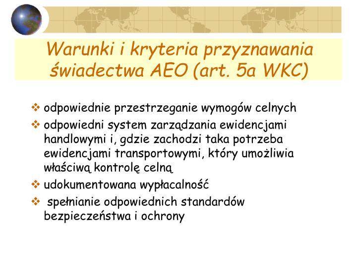 Warunki i kryteria przyznawania świadectwa AEO (art. 5a WKC)