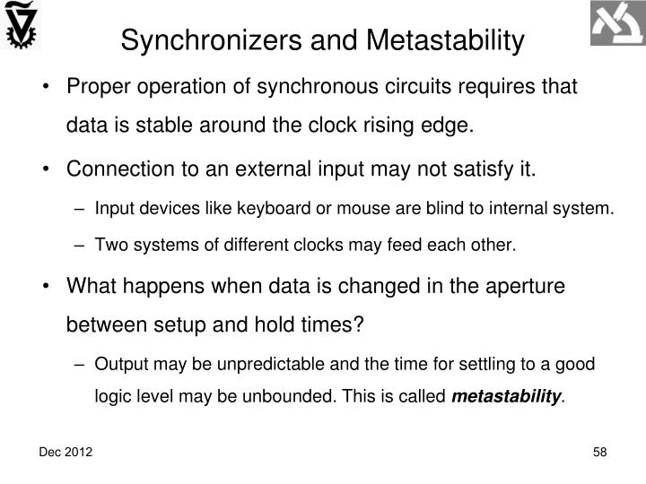Synchronizers and Metastability